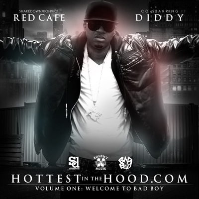 "Red Cafe/Diddy ""Hottest in the Hood.com: Volume One: Welcome to Bad Boy"" Mixtape Cover Front"