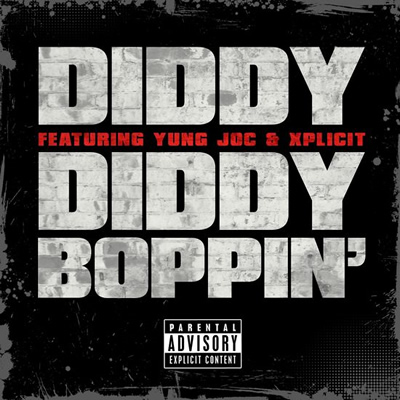 """Diddy Boppin'"" by Diddy featuring Yung Joc and Xplicit"