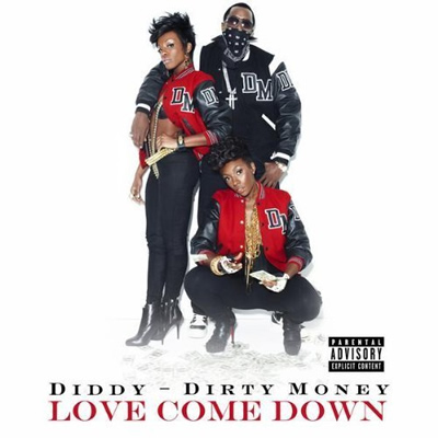 "Single Cover: ""Love Come Down"" by Diddy/Dirty Money"