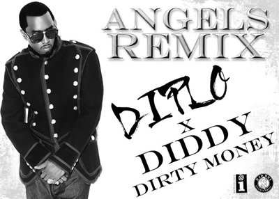 """Angels (Diplo Remix)"" by Diddy/Dirty Money"