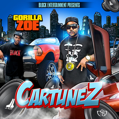 """Cartunez"" Mixtape by Gorilla Zoe"