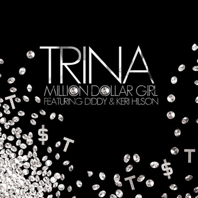 """Million Dollar Girl"" by Trina featuring Diddy and Keri Hilson"