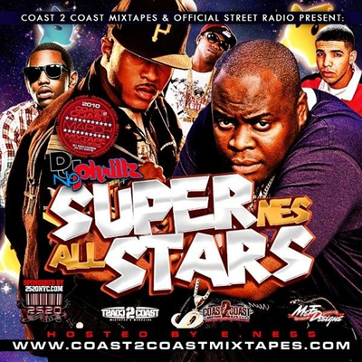 &quot;Super NeS All Stars&quot; Mixtape by DJ NoPhrillz (Hosted by Ness)