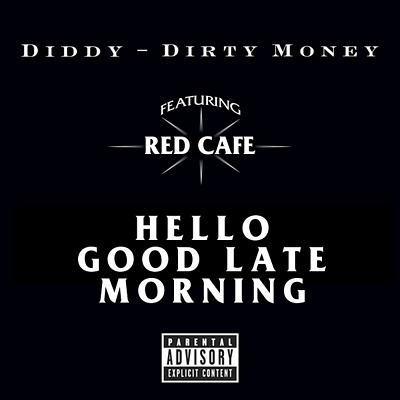 """Hello Good Late Morning"" by Dirty Money featuring Red Cafe"