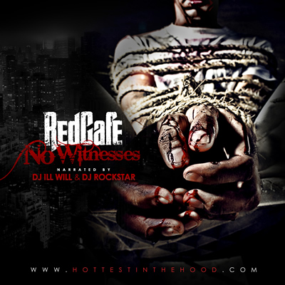 &quot;No Witnesses&quot; by Red Cafe (Mixtape Front Cover)