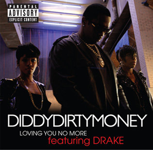 &quot;Loving You No More&quot; by Diddy/Dirty Money featuring Drake (Single Cover)