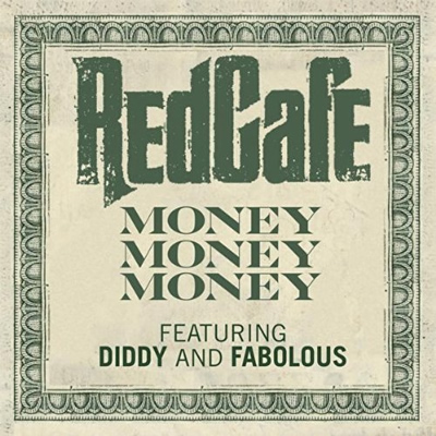 &quot;Money, Money, Money&quot; by Red Cafe featuring Diddy and Fabolous (Single Cover) (Clean)