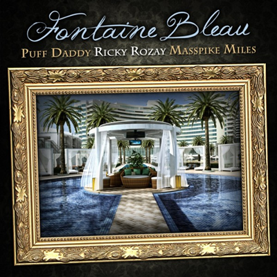 """Fontaine Bleau"" by Bugatti Boyz (Diddy and Rick Ross) featuring Masspike Miles (Single Cover)"