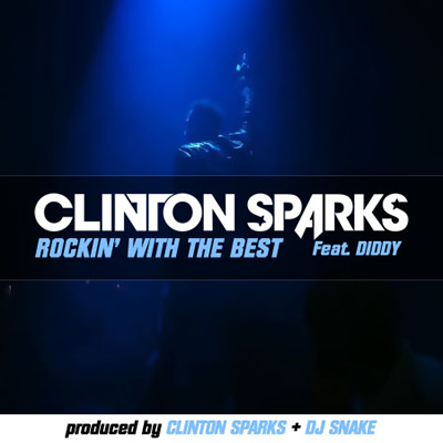 """Rockin' With the Best"" by Clinton Sparks featuring Diddy (Cover)"