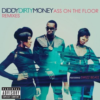 """A** on the Floor (Remixes)"" by Diddy/Dirty Money"