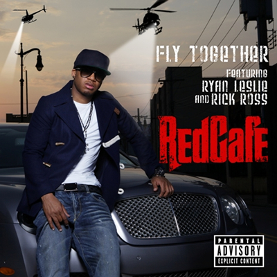"""Fly Together"" by Red Cafe featuring Ryan Leslie and Rick Ross"