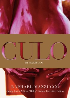 "Book Cover: ""Culo"" by  Raphael Mazzucco (Executive Editors: Diddy and Jimmy Iovine)"