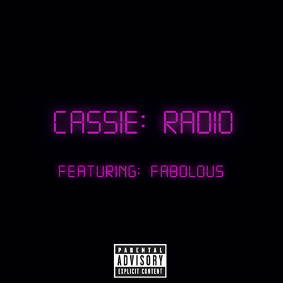 """Radio"" by Cassie featuring Fabolous"