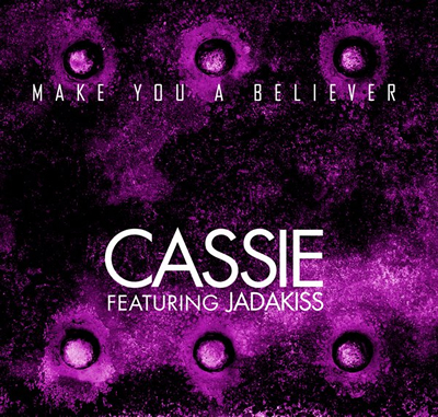 """Make You a Believer"" by Cassie featuring Jadakiss"