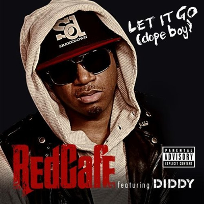 """Let It Go (Dope Boy)"" by Red Cafe featuring Diddy"