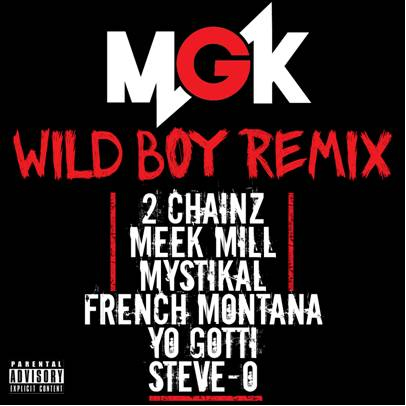 """Wild Boy (Remix)"" by Machine Gun Kelly featuring 2 Chainz, Meek Mill, Mystikal, French Montana, Yo Gotti and Steve-O"