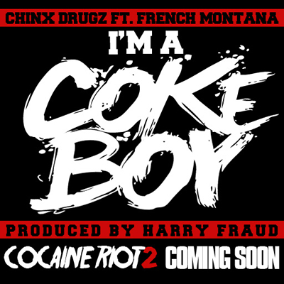 """I'm a Cokeboy"" by Chinx Drugz featuring French Montana (Single Cover)"