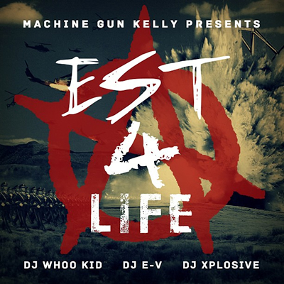 "Machine Gun Kelly Presents ""EST 4 Life"" (Front Cover)"